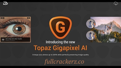 Topaz Ai Gigapixel 5.6.1 Free Full Crack With Serial Key Version Download