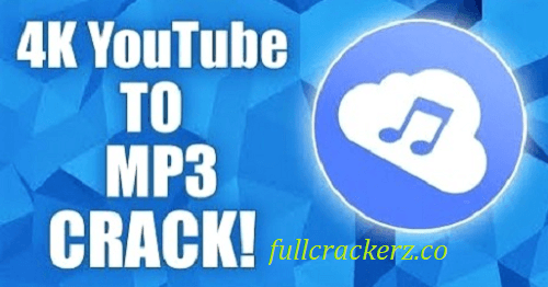 4K YouTube to MP3 2021 4.2.1.4460 Full Crack Free Download